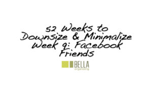 facebook_friends_delete_downsize_minimalism_declutter_organize_best_professional_organizer_san_francisco_bay_area