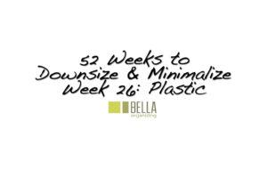 plastic-downsize-minimalize-bella-organizing